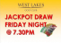 FRIDAY DINNER JACKPOT DRAW – $2600